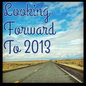 lookingforwardto2013